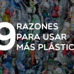 Nueve razones para usar más plástico