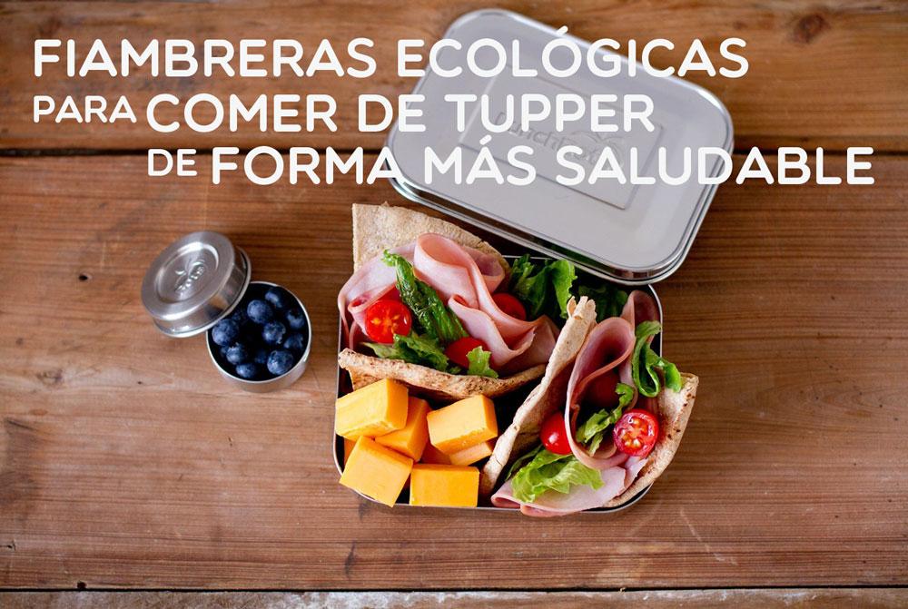 fiambreras ecolgicas para comer de tupper de forma ms saludable