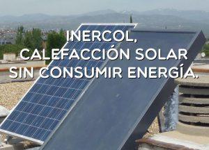 Inercol calefaccion solar sin consumir energia