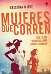 Mujeres que corren: Todo lo que necesitas saber sobre el running - Cristina Mitre