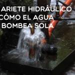 El ariete hidráulico o cómo el agua se bombea sola