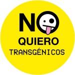 ¡Qué NO queremos transgénicos!